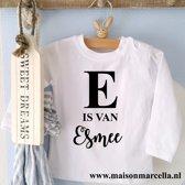 Shirtje De letter is van met  naam | Lange of korte mouw | wit | maat 56-110