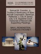 Samuel M. Coombs, Jr., Trustee in Bankruptcy of Spier Aircraft Corporation, Bankrupt, Petitioner, V. City of Jersey City. U.S. Supreme Court Transcript of Record with Supporting Pleadings