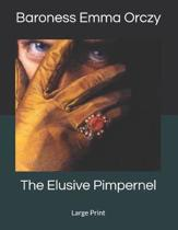 The Elusive Pimpernel: Large Print