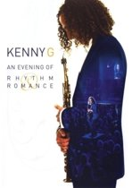 Kenny G - An Evening Of Rhythm And Romance