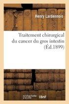 Traitement Chirurgical Du Cancer Du Gros Intestin
