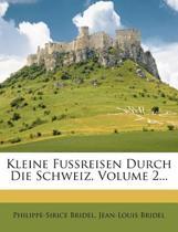 Kleine Fussreisen Durch Die Schweiz, Volume 2...