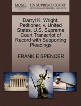 Darryl K. Wright, Petitioner, V. United States. U.S. Supreme Court Transcript of Record with Supporting Pleadings