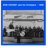 Bob Crosby And His Orchestra 1938