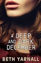 A Deep and Dark December