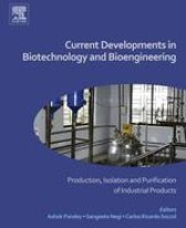 Current Developments in Biotechnology and Bioengineering: Production, Isolation and Purification of Industrial Products