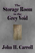 The Storage Room in the Grey Void
