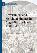 Government and Merchant Finance in Anglo-Gascon Trade, 1300–1500