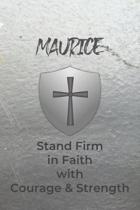 Maurice Stand Firm in Faith with Courage & Strength