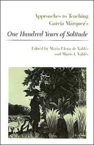 Approaches to Teaching Garcia Marquez's One Hundred Years of Solitude