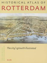 Historical Atlas Of Rotterdam