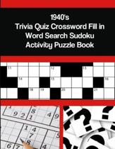 1940's Trivia Quiz Crossword Fill in Word Search Sudoku Activity Puzzle Book