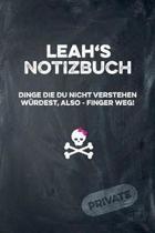 Leah's Notizbuch Dinge Die Du Nicht Verstehen W rdest, Also - Finger Weg!
