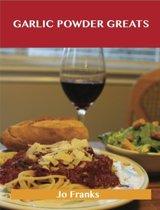 Garlic Powder Greats