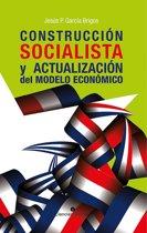 Construccion socialista y actualizacion del modelo economico