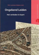 Bodemschatten en bouwgeheimen 3 - Ongekend Leiden