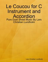Le Coucou for C Instrument and Accordion - Pure Duet Sheet Music By Lars Christian Lundholm