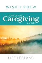Conscious Caregiving Guide