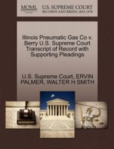 Illinois Pneumatic Gas Co V. Berry U.S. Supreme Court Transcript of Record with Supporting Pleadings
