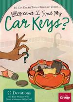 If I Can Do All Things Through Christ... Why Cant I Find My Car Keys?