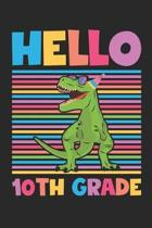 Hello 10th Grade - Dinosaur Back To School Gift - Notebook For Tenth Grade Boys - Boys Dinosaur Writing Journal: Medium College-Ruled Journey Diary, 1