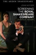 Screening the Royal Shakespeare Company: A Critical History