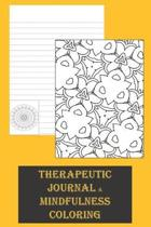 Therapeutic Journal & Mindfulness Coloring: Lined Journal Notebook for Writing in with Mandala's and Patterns to promote Inner Peace and Calm