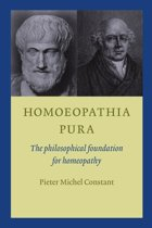 Homoeopathis Pura: the philosophical foundation for homeopathy