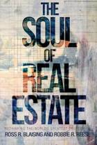 The Soul of Real Estate