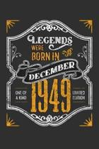 Legends Were Born in December 1949 One Of A Kind Limited Edition: Weekly 100 page 6 x9 Dated Calendar Planner and Notebook For 2019-2020 Academic Year