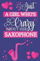 Just A Girl Who's Crazy About Her Saxophone: Saxophone Gifts.... Cute Pink & Blue Small Lined Notebook / Journal to Write in