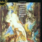 Szymanowski: Etudes, Fantasy, Metopes, Masques / Dennis Lee