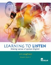 Learning to Listen 2 - Student Book - Making Sense of SpokenEnglish