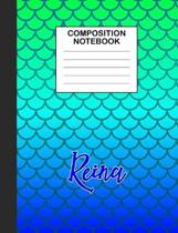 Reina Composition Notebook: Wide Ruled Composition Notebook Mermaid Scale for Girls Teens Journal for School Supplies - 110 pages 7.44x9.279