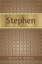 Stephen Gratitude Journal: Personalized with Name and Prompted. 5 Minutes a Day Diary for Men