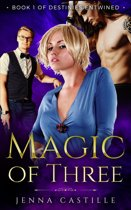 Magic of Three, Destinies Entwined Book 1