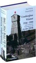 Uranbergbau Wismut 1946-1990 in der sowjetischen Besatzungszone und in der DDR