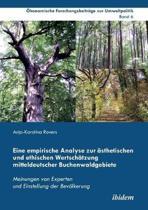 Eine empirische Analyse zur sthetischen und ethischen Wertsch tzung mitteldeutscher Buchenwaldgebiete. Meinungen von Experten und Einstellung der Bev lkerung