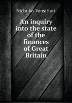 An Inquiry Into the State of the Finances of Great Britain