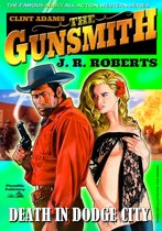Clint Adams the Gunsmith 4: Death in Dodge City