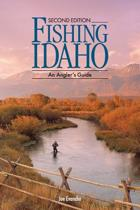 FISHING IDAHO - An Angler's Guide