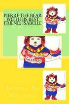 Pierre the Bear with His Best Friend, Isabelle