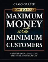 How to Make Maximum Money with Minimum Customers