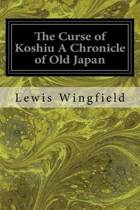 The Curse of Koshiu a Chronicle of Old Japan