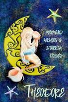 Mermaid Wishes and Starfish Kisses Theodore