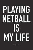 Playing Netball Is My Life