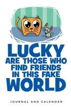Lucky Are Those Who Find Friends in This Fake World