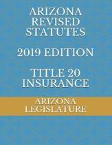 Arizona Revised Statutes 2019 Edition Title 20 Insurance