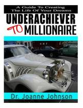 Underachiever to Millionaire