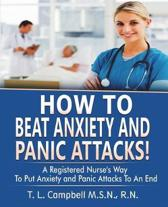 How to Beat Anxiety and Panic Attacks!
